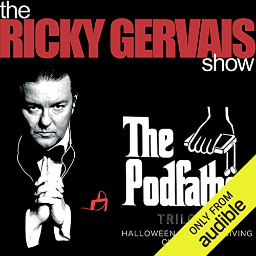The Podfather Trilogy - Season Four of The Ricky Gervais Show audiobook cover art