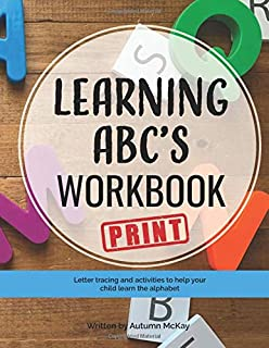 Learning ABC's Workbook: Print: Tracing and activities to help your child learn print uppercase and lowercase letters