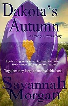 Dakota's Autumn: A Deadly Flowers Story by [Savannah Morgan, A Cresswell, M McCray, S Thacker, T Maccabee]