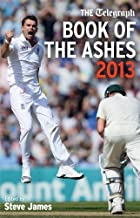 The Telegraph Book of the Ashes 2013 (Telegraph Books) by The Daily Telegraph (26-Sep-2013) Hardcover