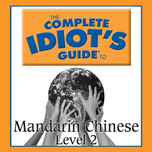 The Complete Idiot's Guide to Chinese, Level 2 audiobook cover art