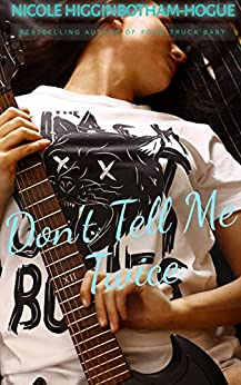 Don't Tell Me Twice (Jems and Jamz Book 1) by [Nicole Higginbotham-Hogue]