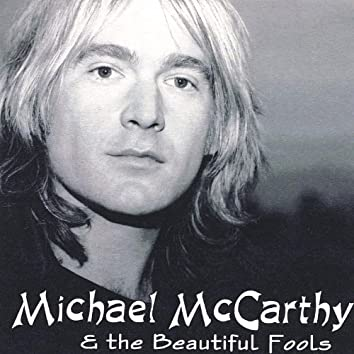 Michael Mccarthy & the Beautiful Fools