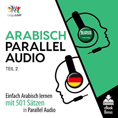 Arabisch Parallel Audio - Einfach Arabisch Lernen mit 501 Sätzen in Parallel Audio - Teil 2 [Learn Arabic with 501 sentences in Parallel Audio] Titelbild