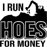 I Run Hoes for Money Decal Vinyl Sticker|Cars Trucks Vans Walls Laptop| Black|5.5 x 5.4in|DUC859