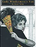 Lady Windermere's Fan: Large print complete version Beautiful fonts and templates Super bright, very smart, read the play first Endless and fun classics