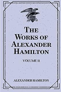 The Works of Alexander Hamilton: Volume 11