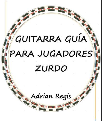 GUITARRA GUIA PARA JUGADORES ZURDO