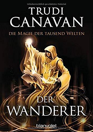 Die Magie der tausend Welten - Der Wanderer: Roman (Tyen & Rielle, Band 2)