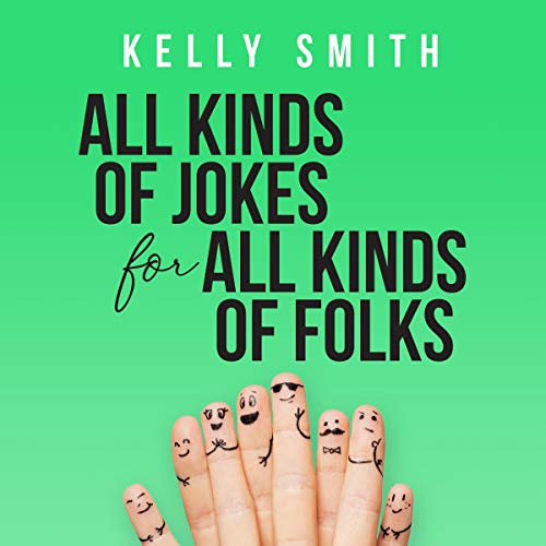 All Kinds of Jokes for All Kinds of Folks audiobook cover art