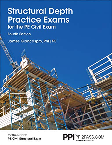 PPI Structural Depth Practice Exams for the PE Civil Exam, 4th Edition – Comprehensive Practice Ex
