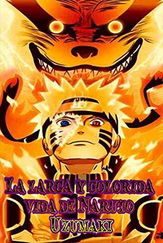 A longa vida colorida de Naruto Uzumaki