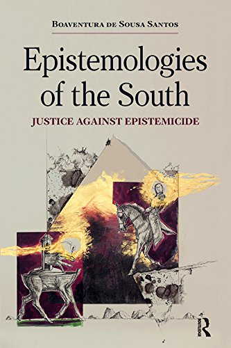 Epistemologies of the South: Justice Against Epistemicide (English Edition)