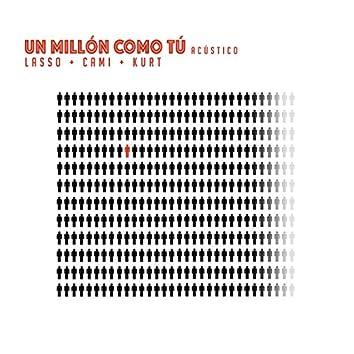 Un Millón Como Tú (Versión Acústica)