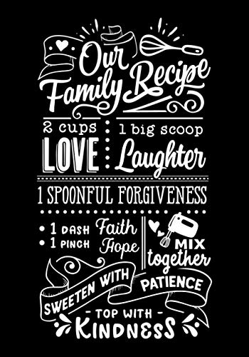 Our Family Recipe: Blank Recipe Book to Write In for Women, Food Cookbook Design, Document Notes Your Favorite Journal