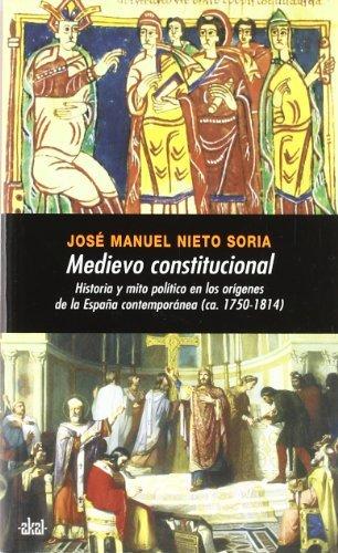 Medievo constitucional. Historia y mito político en los orígenes ...