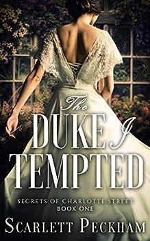 The Duke I Tempted  The Secrets of Charlotte Street Book 1