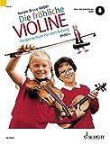 Die fröhliche Violine: Geigenschule für den Anfang. Band 1. Violine. Ausgabe mit Online-Audiodatei.