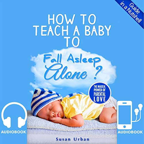 How to Teach a Baby to Fall Asleep Alone audiobook cover art