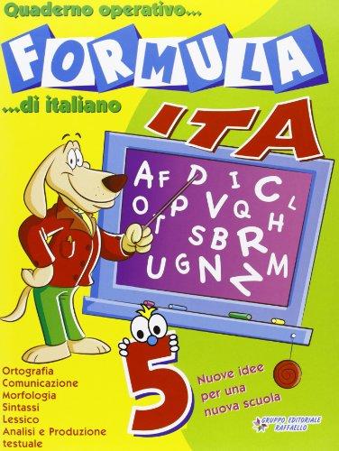Formula ita. Quaderno operativo di italiano. Per la Scuola elementare (Vol. 5)