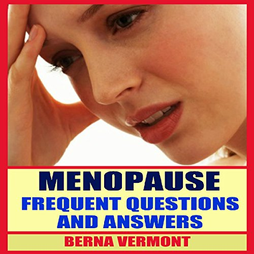 Menopause: Frequent Questions And Answers audiobook cover art