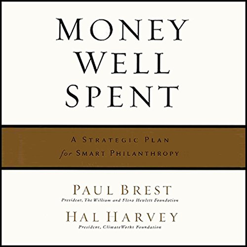 Money Well Spent : A Strategic Plan for Smart Philanthropy audiobook cover art