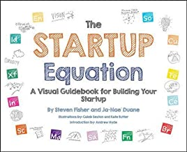 The Startup Equation: A Visual Guidebook to Building Your Startup