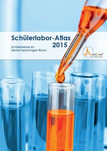 Schülerlabor-Atlas 2015: Schülerlabore im deutschsprachigen Raum