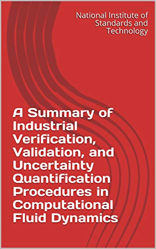 A Summary of Industrial Verification, Validation, and Uncertainty Quantification Procedures in Computational Fluid Dynamics (English Edition)