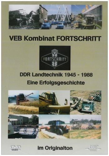 VEB Kombinat Fortschritt - DDR Landtechnik 1945-1988 - Eine Erfolgsgeschichte