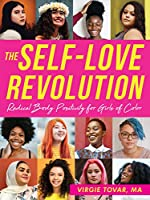 The Self-Love Revolution: Radical Body Positivity for Girls of Color (Instant Help Solutions)