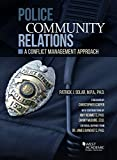 Police Community Relations: A Conflict Management Approach (Higher Education Coursebook)