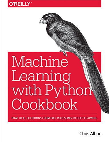 Machine Learning with Python Cookbook: Practical Solutions from Preprocessing to Deep Learning