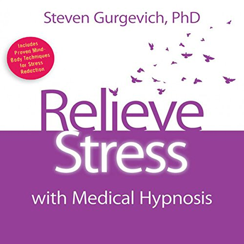Couverture de Relieve Stress with Medical Hypnosis