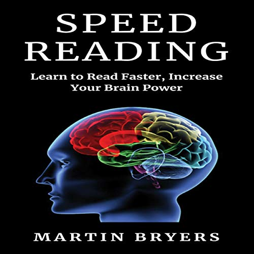 Speed Reading: Learn to Read Faster, Increase Your Brain Power cover art