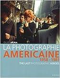 La photographie américaine de 1958 à 1981 - The Last Photographic Heroes de Gilles Mora ( 18 octobre 2007 ) - Seuil (18 octobre 2007) - 18/10/2007