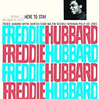 Here to Stay by FREDDIE HUBBARD (2014-06-25)