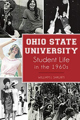 Compare Textbook Prices for Ohio State University Student Life in the 1960s  ISBN 9781467145992 by Shkurti, William J.