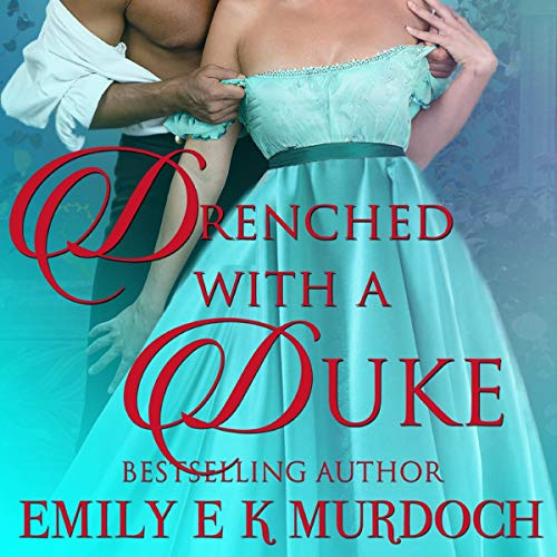 Drenched with a Duke audiobook cover art