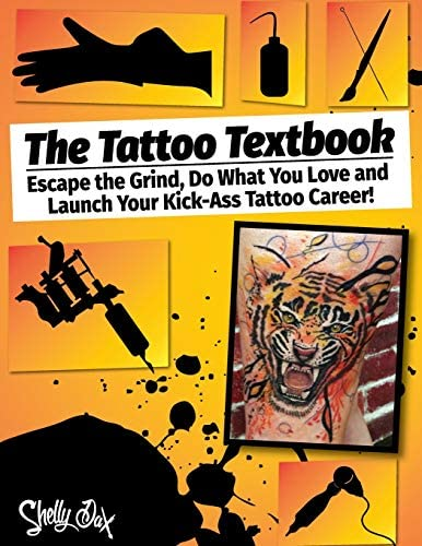 The Tattoo Textbook Escape the Grind Do What You Love and Launch Your Kick Ass Tattoo Career product image