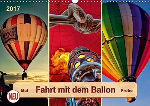 Fahrt mit dem Ballon, Mut-Probe (Wandkalender 2017 DIN A3 quer): Ballonfahren - das atemberaubende Abenteuer zwischen Himmel und Erde. (Monatskalender, 14 Seiten)