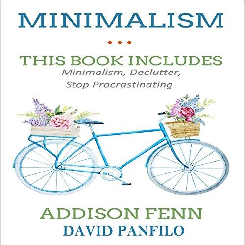 Minimalism: 3 Manuscripts - Minimalism, Declutter, Stop Procrastinating audiobook cover art