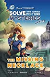 The Missing Necklace: A Timmi Tobbson Junior (6-8) Book for Kids (Solve-Them-Yourself Mysteries Book for Girls and Boys age 6-8) (cover may vary)
