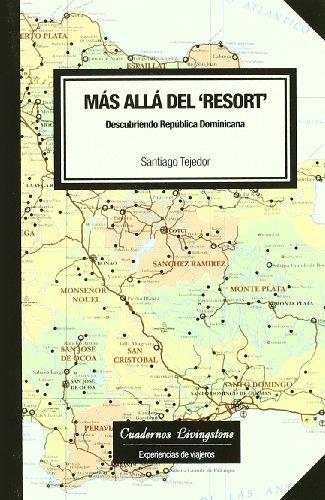 Más allá del 'resort'. Descubriendo República Dominicana: 3 (niberta - Cuadernos Livingstone)