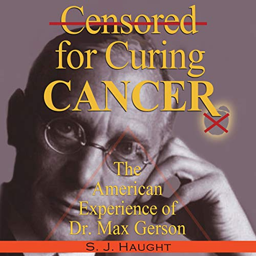 Censured for Curing Cancer Audiobook By S. J. Haught cover art