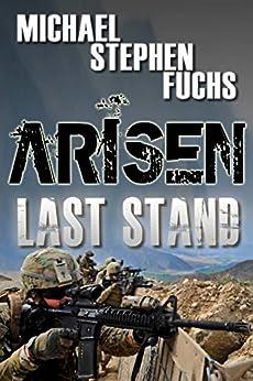 ARISEN : Last Stand by [Michael Stephen Fuchs]