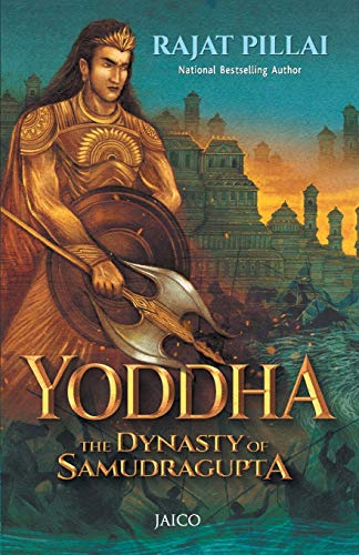 Yoddha: The Dynasty of Samudragupta