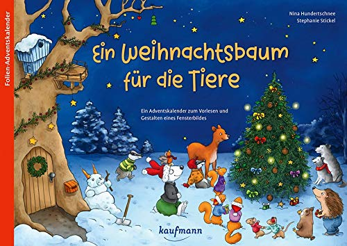 Ein Weihnachtsbaum für die Tiere: Ein Adventskalender zum Vorlesen und Gestalten eines Fensterbildes (Adventskalender mit Geschichten für Kinder: Ein Buch zum Vorlesen und Basteln)