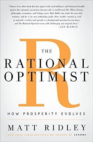 The Rational Optimist: How Prosperity Evolves by Matt Ridley (2010-05-18)