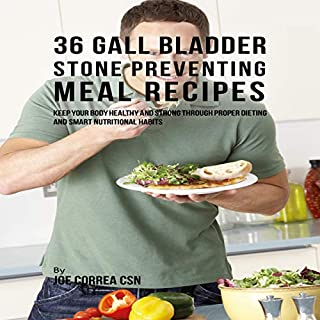 36 Gallbladder Stone Preventing Meal Recipes: Keep Your Body Healthy and Strong Through Proper Dieting and Smart Nutritional Habits audiobook cover art